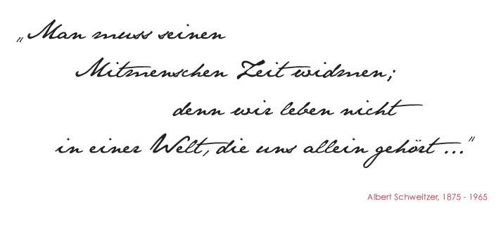 Man muss seinen Mitmenschen Zeit widmen; denn wir leben nicht in einer Welt, die uns allein gehört ...